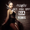 Get You Off (SIA Remix)