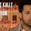 Kalle Kalle Rehan  Rahat Fateh Ali Khan