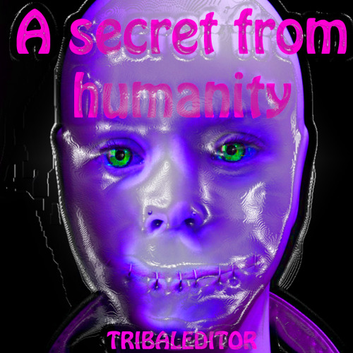 A Secret From Humanity