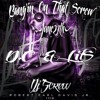 Bang'in On That Screw (June27)By LilS and Dc Its A YR Thang Mayne