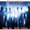The WatchMen Prod By Kutt-Fever