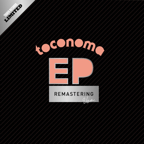 Toconoma EP REMASTERING_ALL TRACK_Digest