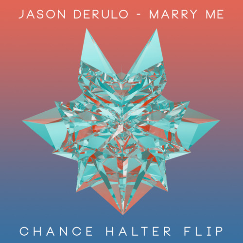 Jason Derulo - Marry Me (Chance Halter Flip)
