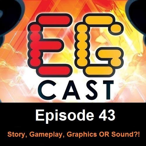 EGCast: Episode 43 - أهم عنصر في الألعاب