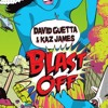 David Guetta & Kaz James - Blast Off (ATAX Remix)