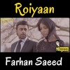 Roiyaan - By Farhan Saeed