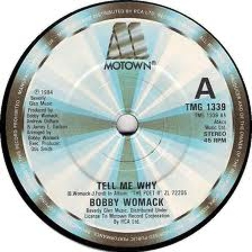 Bobby Womack - Tell Me Why (Sounds of Soul Retouch)
