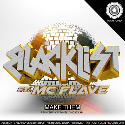 Blacklist Ft Mc Flave - Make Them (original Mix)