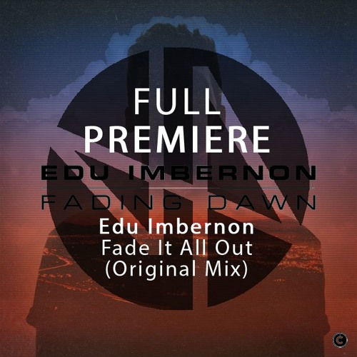 Full Premiere: Edu Imbernon - Fade It All Out (Original Mix) - Culprit LA