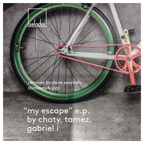 Chaty, Tamez, Gabriel I - My Escape E.P [Selador Recordings] **PREVIEW**
