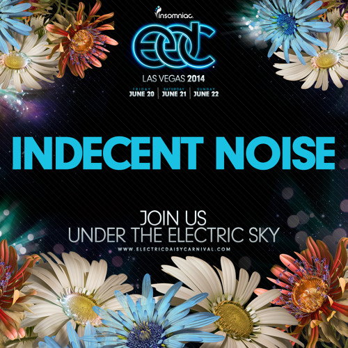 Indecent Noise LIVE @ EDC Las Vegas (22.06.14)