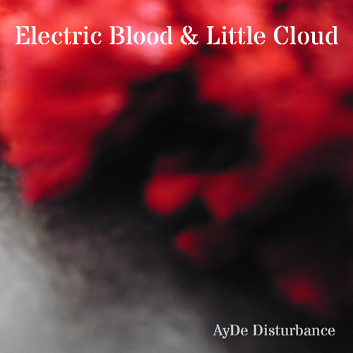 Electric Blood And Little Cloud