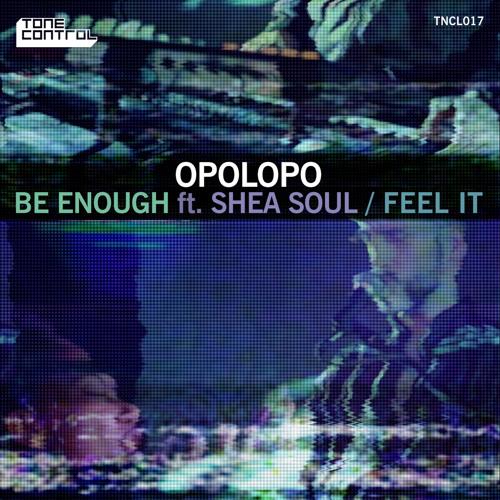 Opolopo - Be Enough feat. Shea Soul (Radio Edit) - PROMO