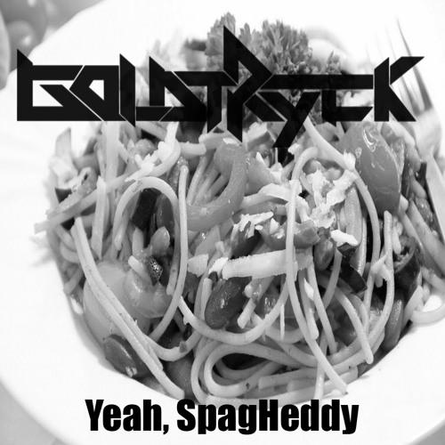 Yeah, SpagHeddy!