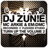 Turn Up The Volume 002 - DJ ZUN!E, MC ARKIE & MC EM:DMC - FREE DOWNLOAD