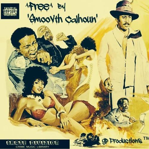"""""""Free""""-Smoovth Calhoun (Prod.giallo Point)"""