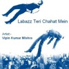 Labaz Teri Chahat Mein - Movie Hindi Songs | Vipin Mishra I Download Labazz - Full Song Mp3