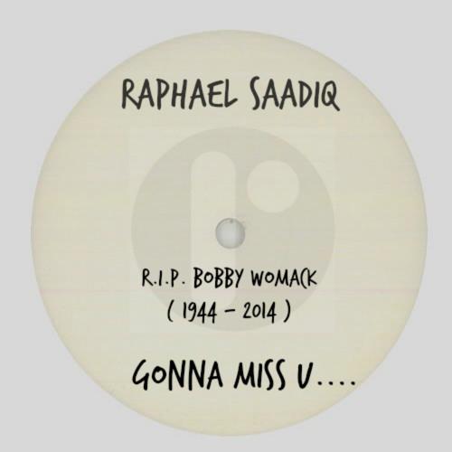 Gonna Miss U     R.I.P. Bobby Womack 1944 -2014