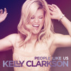 Kelly Clarkson - People Like Us (Kill Bone remix)