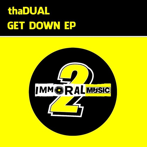 thaDUAL - Get Down EP [Preview] (SC CLIP)