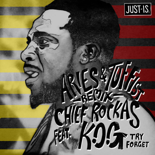 Chief Rockas ft. K.O.G - Try Forget - ARIES & TUFFIST REMIX