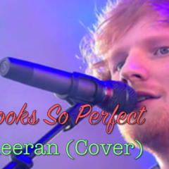 She Looks So Perfect - Ed Sheeran (Cover)