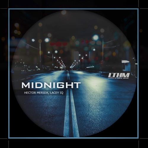 Hector Merida, Lacey IQ - Midnight (Original Mix) [LTHM]