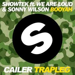 Showtek ft. We Are Loud! & Sonny Wilson - Booyah (Cailer Trapleg) [FREE DOWNLOAD]
