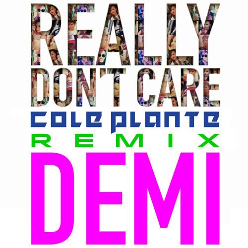 Demi Lovato - Really Don't Care (Cole Plante Radio Mix)