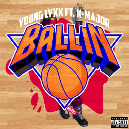 BALLIN (feat. K-Major)