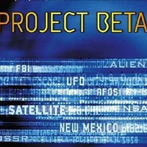 Greg Bishop on Project Beta : Paul Bennewitz, National Security & the Creation of a Modern UFO Myth