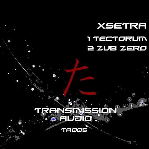 Xsetra - Zub Zero - Out now on Transmission Audio