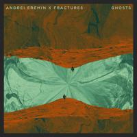Andrei Eremin Ghosts (Ft. Fractures) Artwork