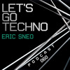 Let's Go Techno Podcast 060 with Eric Sneo