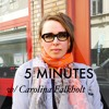 5 MINUTES with Carolina Falkholt