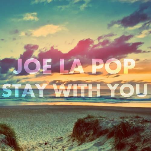 Joe La Pop - Stay With You