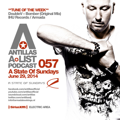 Antillas A-LIST Podcast 057 (June 29, 2014 A State Of Sundays - Sirius XM)