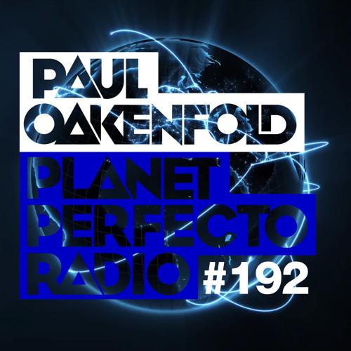 Planet Perfecto 192 ft. Paul Oakenfold & Cosmic Gate