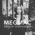 Meg Mac Roll Up Your Sleeves Artwork