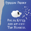 Polar Kitty and Ice Cat: The Musical