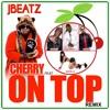 JBEATZ feat. Top Adler - Cherry On Top Remix