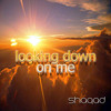 Looking Down On Me- Shaqad mp3