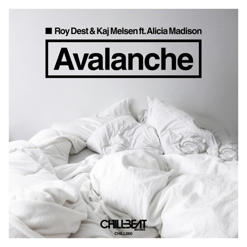 Roy Dest & Kaj Melsen - Avalanche ft. Alicia Madison [OUT NOW]