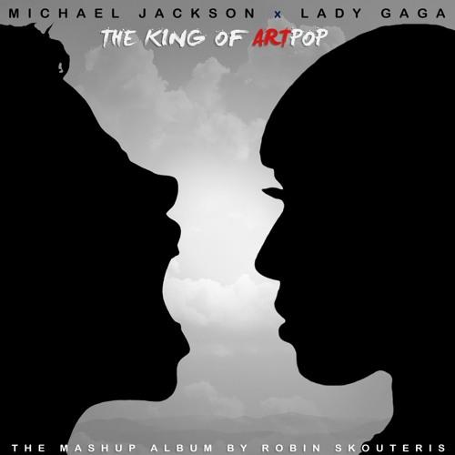 Michael Jackson Vs Lady Gaga - The King Of ArtPop MEGAMIX