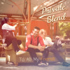 Private Blend - To All My Friends