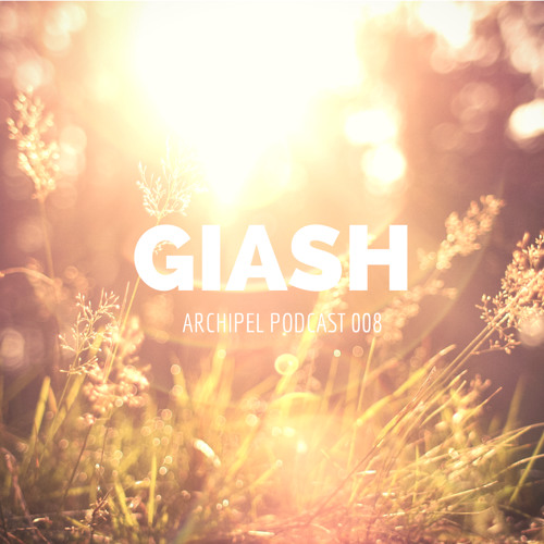 (Archipel Podcast 008) Giash Live