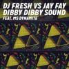 Dj Fresh vs Jay Fay vs Luky No - Dibby Dibby Sound feat. MS DYNAMITE
