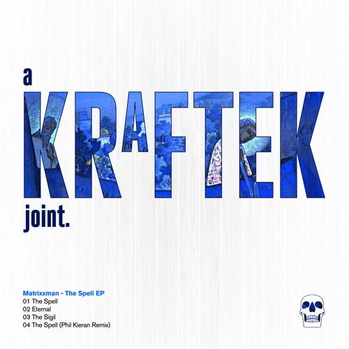 Matrixxman - The Spell EP [Kraftek]