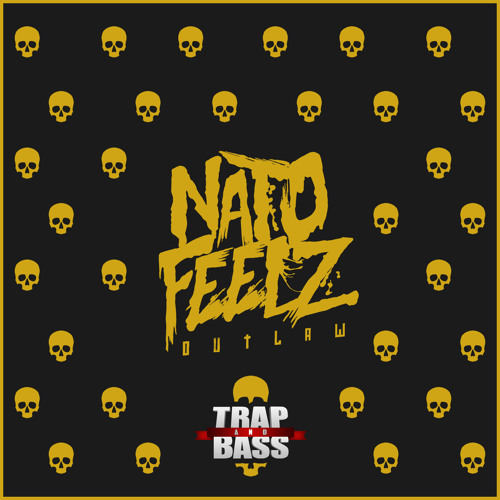 Nato Feelz - Outlaw [Out NOW] (Trap and Bass Release)