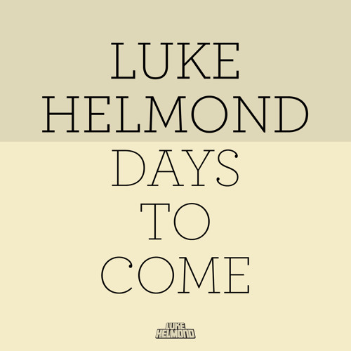 DAYS TO COME(LUKEHELMONDRMX)SEVEN LIONS(REMIX CONTEST)